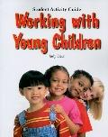 Working W/Young Children-Stud.Act.Guide.