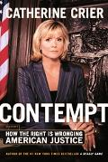 Contempt How The right Is Wronging American Justice