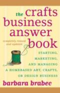 Crafts Business Answer Book Starting, Marketing, and Managing Homebased Arts, Crafts, or Des...