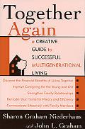 Together Again A Creative Guide to Successful Multigenerational Living