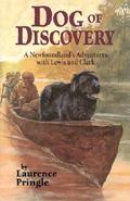 Dog of Discovery A Newfoundland's Adventures With Lewis and Clark