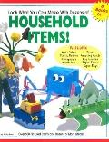 Look What You Can Make With Dozens of Household Items! Over 500 Pictured Crafts and Dozens o...