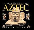 Hidden World of the Aztec