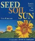 Seed, Soil, Sun : Earth's Recipe for Food