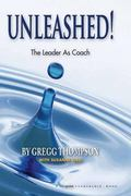 Unleashed! Expecting Greatness And Other Secrets to Coaching for Exceptional Performance