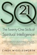 SQ21 : The Twenty-One Skills of Spiritual Intelligence