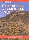 Explorers of the American West The Story of the Men Who Explored and Surveyed the West, from...