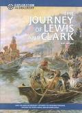 Journey of Lewis & Clark How the Corps of Discovery Explored the Louisiana Purchase, Reached...
