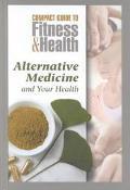 Alternative Medicine and Your Health