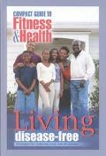 Living Disease Free Strategies for Reducing Your Risk of Disease