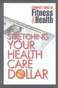 Stretching Your Health Care Dollar