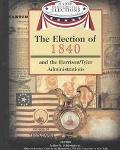 Election of 1840 and the Harrison/Tyler Administrations