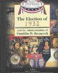 Election of 1932 and the Administration of Franklin D. Roosevelt