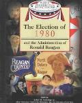 Election of 1980 and the Administration of Ronald Reagan