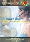 Breathe Easy! A Teen's Guide to Allergies and Asthma