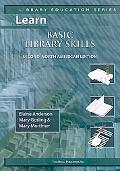 Learn Basic Library Skills Second North American Edition (Library Education Series)