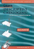 Learn Descriptive Cataloging Second North American Edition (Library Education Series)