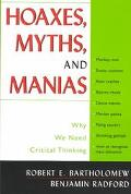 Hoaxes, Myths, and Manias Why We Need Critical Thinking