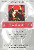 Biowarrior Inside the Soviet/Russian Biological War Machine