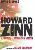 Howard Zinn A Radical American Vision