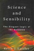 Science and Sensibility The Elegant Logic of the Universe