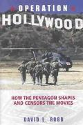 Operation Hollywood How the Pentagon Shapes and Censors the Movies