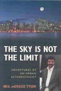 Sky Is Not the Limit Adventures of an Urban Astrophysicist