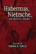 Habermas, Nietzsche, and Critical Theory