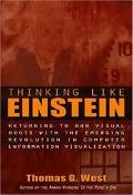 Thinking Like Einstein Returning To Our Visual Roots With The Emerging Revolution In Compute...
