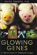 Glowing Genes A Revolution In Biotechnology