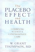 Placebo Effect And Health Combining Science & Compassionate Care