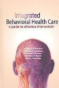 Integrated Behavioral Healthcare A Guide To Effective Intervention