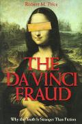 Da Vinci Fraud Why the Truth Is Stranger Than Fiction