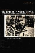 Technology And Science in the Industrializing Nations 1500-1914 Control Of Nature