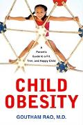 Child Obesity A Parent's Guide to a Fit, Trim, And Happy Child