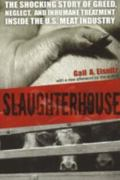 Slaughterhouse The Shocking Story of Greed, Neglect, And Inhumane Treatment Inside the U.s. ...