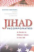 Jihad Incorporated A Guide to Militant Islam in the Us