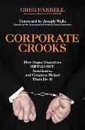 Corporate Crooks How Rogue Executives Ripped Off Americans... and Congress Helped Them Do It!