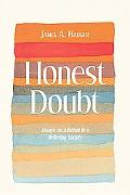 Honest Doubt Essays on Atheism in a Believing Society