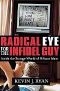 Radical Eye for the Infidel Guy Inside the Strange World of Militant Islam