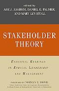 Stakeholder Theory Essential Readings in Ethical Leadership and Management