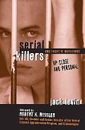 Serial Killers and Sadistic Murderers - up Close and Personal