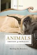 Animals, Emotion, and Morality: Marking the Boundary