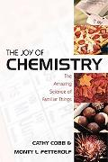Joy of Chemistry: The Amazing Science of Familiar Things