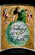 Seeking the Truth: How Science Has Prevailed over the Supernatural Worldview (Gateway Books)