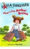 What a Trip, Amber Brown  (A is for Amber Level 3)
