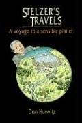 Stelzer's Travels A Voyage to a Sensible Planet