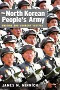 North Korean People's Army Orgins And Current Tactics