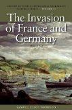 The Invasion of France and Germany, 1944-1945: History of United States Naval Operations in ...