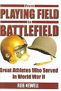 From Playing Field to Battlefield Great Athletes Who Served in World War II